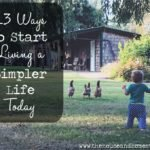 13 Ways to Start Living a Simpler Life Today