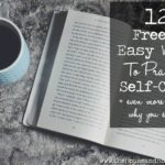 Taking time to practice self-care is so important, but it can be hard to find the time or the money to spend on ourselves. Here are 12 free and easy ways to practice self-care at home and even more reasons why you should.