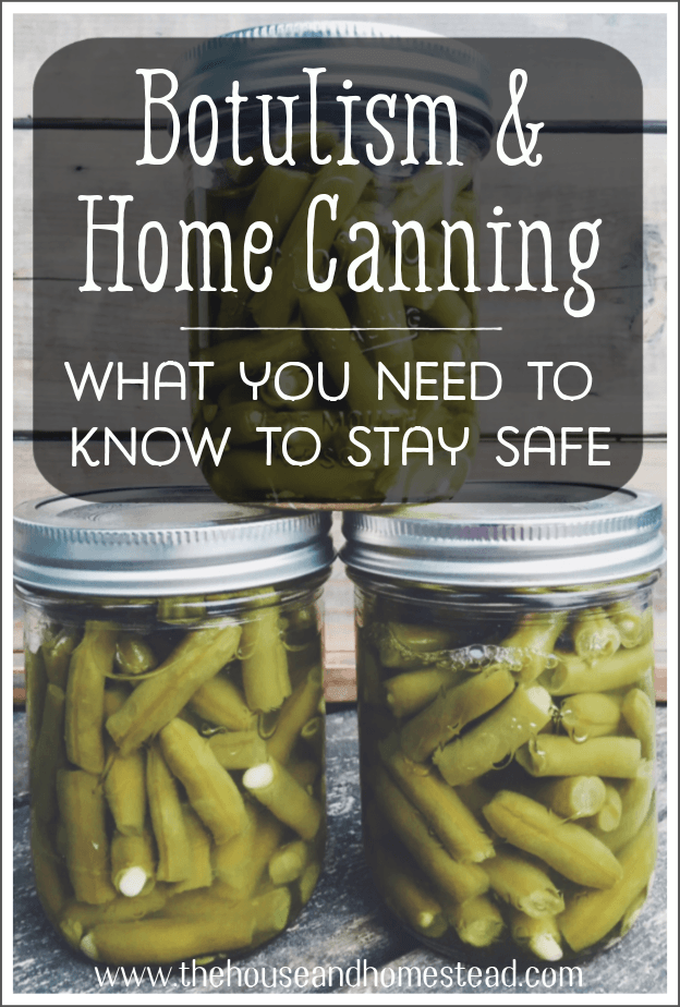 Botulism is a serious food-borne illness that can develop in home canned foods. Learn what you need to know to stay safe while home canning and keep your family safe from the threat of botulism. #botulism #homecanning