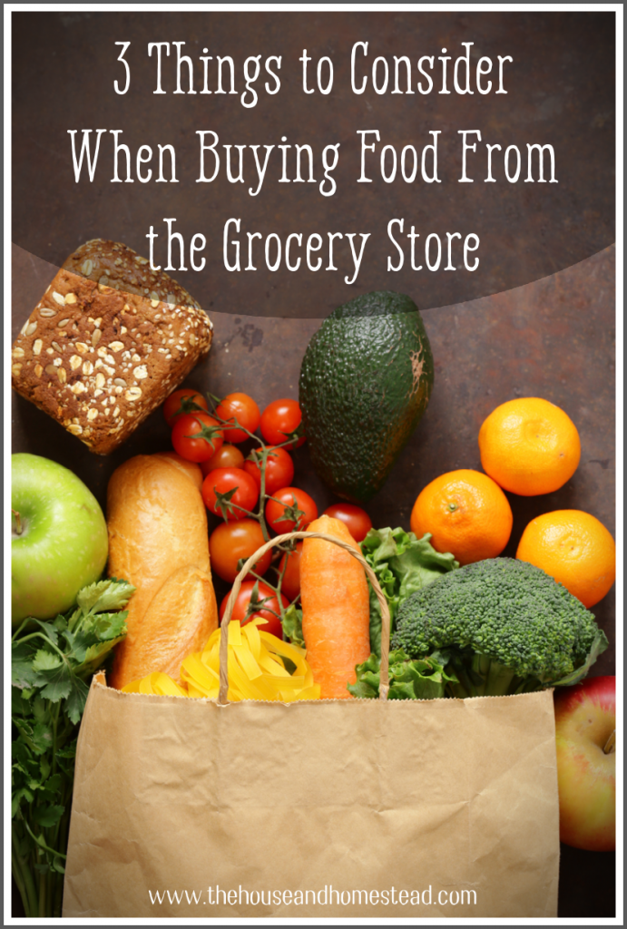 Things to Consider When Buying Food | What to Look For When Grocery Shopping | What to Avoid At the Grocery Store
